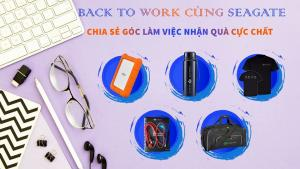 BACK TO WORK CÙNG SEAGATE